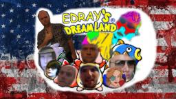 Edrays Dream Land