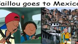 (VLP) Caillou goes to Mexico