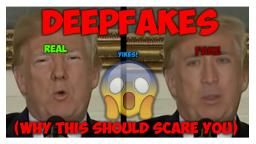 Examples of DeepFakes and why you should be worried.