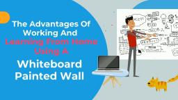 The Advantages Of Working And Learning From Home Using A Whiteboard Wall