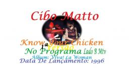 CIBO MATTO _ KNOW YOUR CHICKEN VIDEO CLIP 1ª VERSÃO