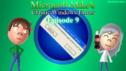 Microsoft Mikes Classic Windows Errors (Episode 9)