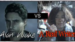 Alan Wake VS A Real Writer