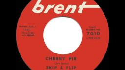 1960 HITS ARCHIVE Cherry Pie - Skip & Flip