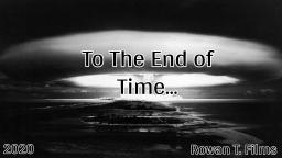 To The End of Time -(Short Film)