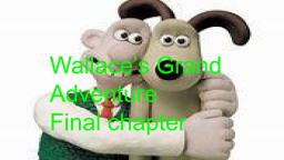 Wallaces Grand Adventure Final Part
