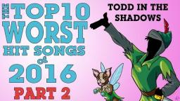 Todd in the Shadows The Top Ten Worst Hit Songs of 2016 Part 2