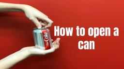 How to open a can -(Short Film)