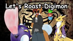 Lets Roast: Digimon