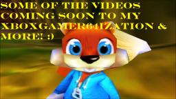 Some Of The Videos Coming Soon To My XBoxGamer64ization Channel And More!