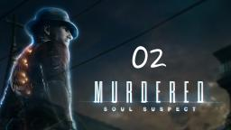 Murdered Soul Suspect #02