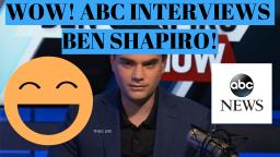 ABC INTERVIEWED BEN SHAPIRO!!!