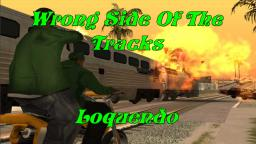 Loquendo - Misión Wrong Side Of The Tracks (GTA San Andreas)