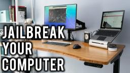 How To Jailbreak Your Computer!