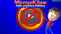 Microsoft Sam fails at Video Editing