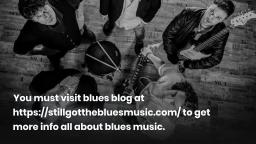 Astonishing Truth about This Blues Music