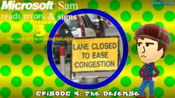 Microsoft Sam reads errors and signs (S3E4): The Defense