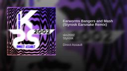 Earworms Bangers and Mash (Styrosk Earsnake Remix)
