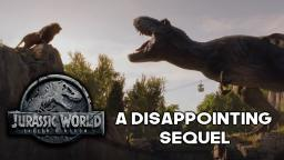Jurassic World: Fallen Kingdom - A Terrible But Final Blow to Jurassic Park