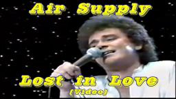 Air Supply - Lost In Love (Video) - 1980