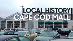 LOCAL HISTORY: Cape Cod Mall