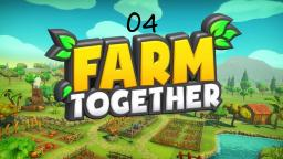 Farm Together #04