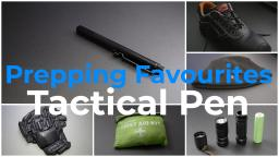 Prepping Favourites - Tactical Pen