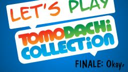 Lets Play Tomodachi Collection FINALE - Okay, well try again!