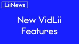 New VidLii Features