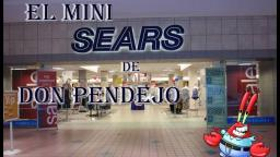 Bob Esponja (loquendo) El mini sears de don pendejo