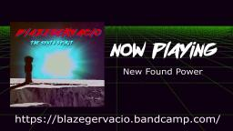 BlazeGervacio - New Found Power