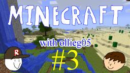 Minecraft with ollieg05 #3: Waterslide