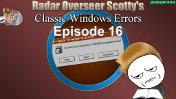 Radar Overseer Scottys Classic Windows Errors (Ep. 16)