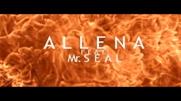 ALLENA ft. Mr. SEAL - Give you all - 4mn02 - 48121 KO