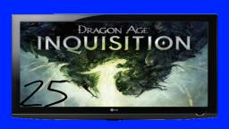 Let´s Play Dragon Age™ Inquisition #25- Gepriesen sei der Herold Andrastes