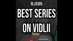 Ollieg05 - Best Series on VidLii