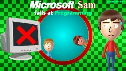 Microsoft Sam fails at Programming