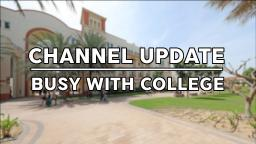 Channel Update: Busy with College