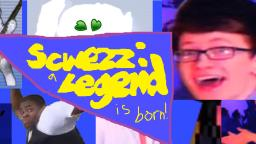 VLP/YTP - Scwezz, A Legend is Born!