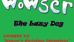 Wowser the Lazy Dog Episode 3 (2019)