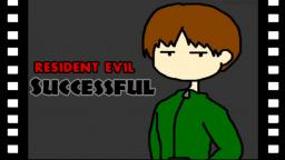 Resident Evil: Successful