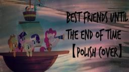 Best Friends Until The End Of Time Polish cover