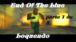 Loquendo - Misión End Of The Line (GTA San Andreas) PARTE 1