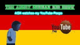 The Angry German Kid Show Episode 13: AGK watches my YTPs