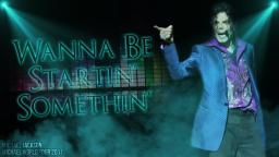 WANNA BE STARTIN SOMETHIN - Michael World Tour (Fanmade) | Michael Jackson