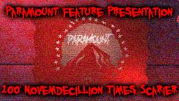Paramount Feature Presentation 100 Novemdecillion Times Scarier