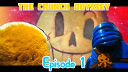 The Crunch Odyssey Episode 1: Survival of a Legend