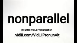 How To Pronounce nonparallel