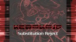 Kerokoid - Substitution Reject
