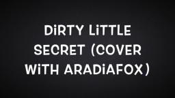 Dirty Little Secret. 🎤 (Cover)